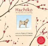 HACHIKO:THE TRUE STORY OF A LOYAL DOG(P) [ PAMELA S. TURNER ]