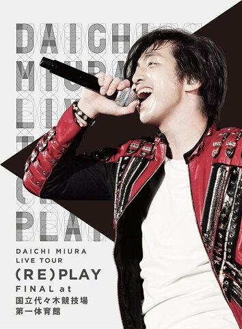 DAICHI MIURA LIVE TOUR (RE)PLAY FINAL at 国立代々木競技場第一体育館 [ 三浦大知 ]
