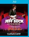 ライヴ・アット・ハリウッド・ボウル 2016(BD+2CD)【Blu-ray】 [ ジェフ・ベック