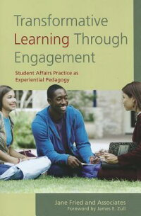 TransformativeLearningThroughEngagement:StudentAffairsPracticeasExperientialPedagogy