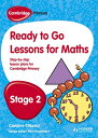 Cambridge Primary Ready to Go Lessons for Mathematics Stage 2 CAMBRIDGE PRIMARY READY TO GO [ Paul Broadbent ]