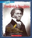 Frederick Douglass FREDERICK DOUGLASS (True Bookbiographies) [ Josh Gr...