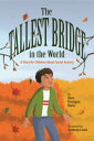 The Tallest Bridge in the World: A Story for Children about Social Anxiety TALLEST BRIDGE IN THE WORLD