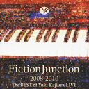 FictionJunction 2008-2010 The BEST of Yuki Kajiura LIVE [ 梶浦由記 ]