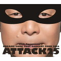 25th ANNIVERSARY DREAMS COME TRUE CONCERT TOUR 2014 ATTACK25 【通常盤】【Blu-ray】