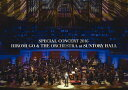SPECIAL CONCERT 2016 HIROMI GO & THE ORCHESTRA at SUNTORY HALL【Blu-ray】 [ 郷ひろみ ]
