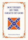 Southern by the Grace of God [ Michael Grissom ]