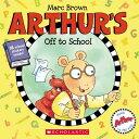 Arthur's Off to School ARTHURS OFF TO SCHOOL (Arthur )