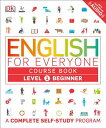 English for Everyone: Level 1: Beginner, Course Book ENGLISH FOR EVERYONE LEVEL 1 (English for Everyone) DK