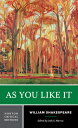 As You Like It: Authoritative Text, Sources and Contexts, Criticism AS YOU LIKE IT (Norton Critical Editions)