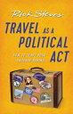 Travel as a Political ACT TRAVEL AS A POLITICAL ACT 3/E (Rick Steves) [ Rick Steves ]