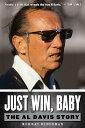 書, 雜誌, 漫畫 - Just Win, Baby: The Al Davis Story JUST WIN BABY [ Murray Olderman ]