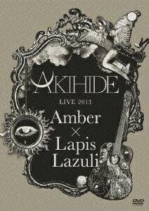 AKIHIDE LIVE 2013 ��Amber��Lapis Lazuli