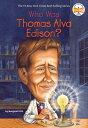Who Was Thomas Alva Edison WHO WAS THOMAS ALVA EDISON (Who Was... ) Margaret Frith