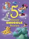 Disney 5-Minute Snuggle Stories DISNEY 5 MIN SNUGGLE STORIES (5-Minute Stories) [ Disney Book Group ]