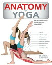 Anatomy of Yoga: An Instructor's Inside Guide to Improving Your Poses [ Abigail Ellsworth ]