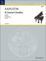 【輸入楽譜】カプースチン, Nikolai: 8つの演奏会用エチュード Op.40(オーソライズ版)