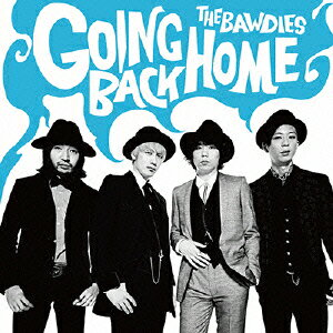 GOING BACK HOME(初回限定盤 CD+DVD) [ THE BAWDIES ]