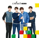 colors (初回限定盤A CD+DVD) [ CNBLUE ]