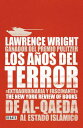 Los Anos del Terror /The Terror Years: From Al-Qaeda to the Islamic State: de Al - Qaeda Al Estado I SPA-ANOS DEL TERROR /THE TERRO Lawrence Wright