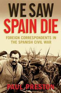 We_Saw_Spain_Die��_Foreign_Corr