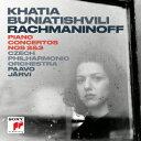 ラフマニノフ:ピアノ協奏曲第2番&第3番 [ カティア・ブニアティシヴィリ ]