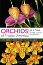 Orchids of Tropical America: An Introduction and Guide ORCHIDS OF TROPICAL AMER [ Joe E. Meisel ]