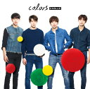 colors (初回限定盤B CD+DVD) [ CNBLUE ]