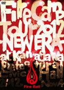FIRE��BALL��FIRE CAMP TOUR 2012 -NEW ERA-