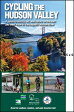 Cycling the Hudson Valley: A Guide to History, Art, and Nature on the East and West Sides of the Maj [ Parks & Trails New York ]