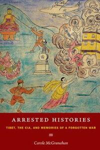 Arrested_Histories��_Tibet��_the