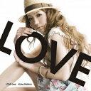 LOVE one. [ 西野カナ ]...