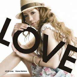 LOVE one. [ <strong>西野カナ</strong> ]