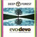 【輸入盤】Evo Devo [ Deep Forest ]