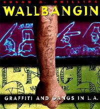 Wallbangin�ǡ�_Graffiti_and_Gang