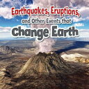 Earthquakes, Erup...