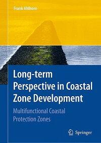 Long-TermPerspectiveinCoastalZoneDevelopment:MultifunctionalCoastalProtectionZones[FrankAhlhorn]