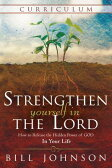 Strengthen Yourself in the Lord Curriculum: How to Release the Hidden Power of God in Your Life [ Bill Johnson ]