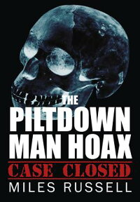 ThePiltdownManHoax:CaseClosed[MilesRussell]