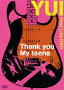 Thank you My teens [ YUI ]
