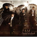 Saint o'clock〜JAPAN SPECIAL EDITION〜(初回限定CD+DVD)