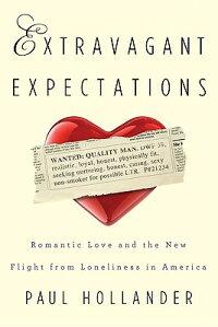 ExtravagantExpectations:NewWaystoFindRomanticLoveinAmerica
