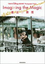 "TOKYO DISNEY RESORT Photography Project Imagining the Magic ""イマジニング・ザ・マジック"" 魔法の瞬間 東京ディズニーリ.."