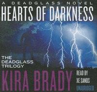 HeartsofDarkness:ADeadglassNovel[KiraBrady]