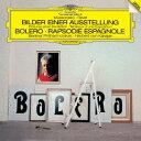 ラヴェル:ボレロ/スペイン狂詩曲 ムソルグスキー:組曲≪展覧会の絵≫