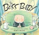 The Boss Baby BOSS BABY-BOARD (Classic Board Books)
