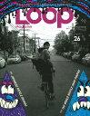 LOOP Magazine(vol.26) JAPANESE BICYCLE BRANDS & THE (SAN-EI MOOK)