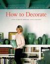 How to Decorate: The Best of Martha Stewart Living [ Martha Stewart ]