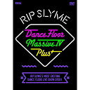 DANCE FLOOR MASSIVE 4 PLUS [ RIP SLYME ]