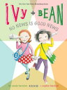 Ivy + Bean No News Is Good News IVY + BEAN NO NEWS IS GOOD NEW (Ivy & Bean) [ Annie Barrows ]
